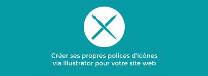 Tutoriel : Créer ses propres polices d'icônes